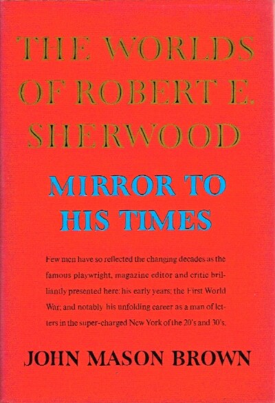 Image for The Worlds of Robert E. Sherwood: Mirror to His Times, 1896-1939