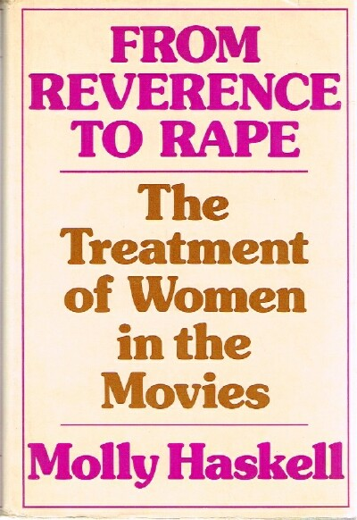 Image for From Reverence to Rape;  The Treatment of Women in the Movies