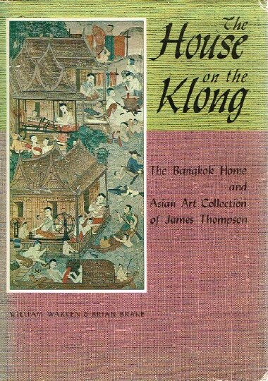 Image for The House on the Klong Bangkok Home and Asian Art Collection of James Thompson