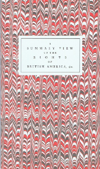 Image for A Summary View of the Rights of British America: A Fascimile of the First Edition as Emended by the Author in his Own Hand