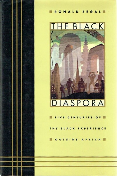 Image for The Black Diaspora:  Five Centuries of the Black Experience Outside Africa