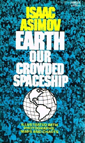 Image for Earth, Our Crowded Spaceship