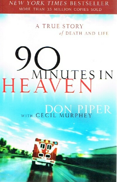 Image for 90 Minutes in Heaven  A True Story of Death and Life