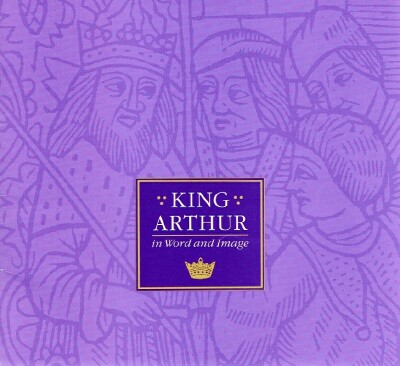 Image for King Arthur In Word and Image