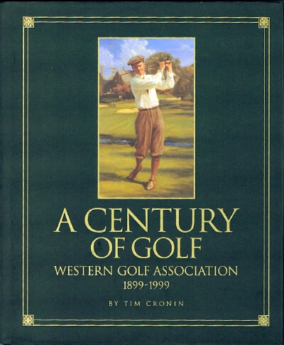 Image for A Century of Golf: Western Golf Association, 1899-1999
