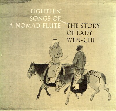 Image for Eighteen Songs of a Nomad Flute The Story of Lady Wen-Chi