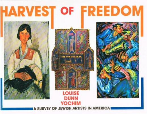 Image for The Harvest of Freedom: A Survey of Jewish Artists in America, 1930-1980s