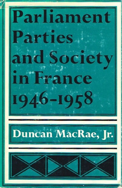 Image for Parliament, Parties, and Society in France 1946-1958