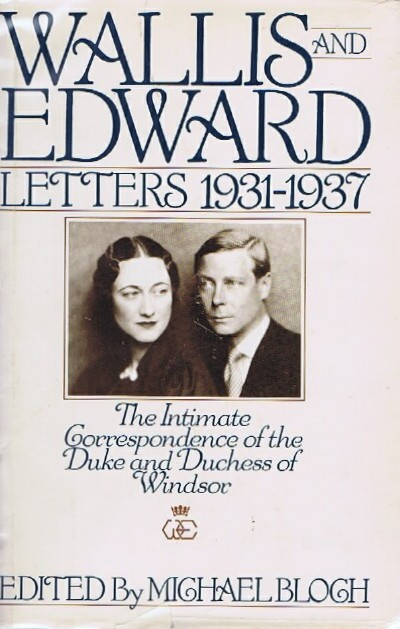 Image for Wallis and Edward, 1931-1937: The Intimate Correspondence of the Duke and Duchess of Windsor