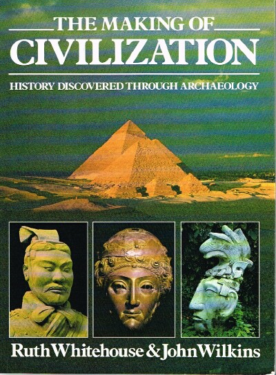 Image for The Making Of Civilization: History Discovered Through Archaeology