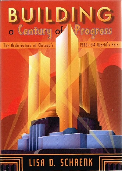 Image for Building a Century of Progress:  The Architecture of Chicago's 1933-34 World's Fair