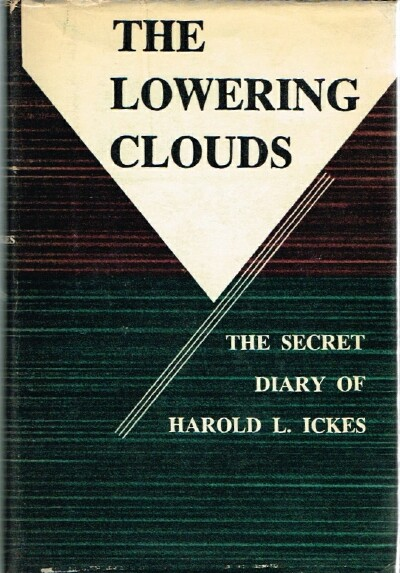 Image for The Secret Diary of Harold L. Ickes:  The Lowering Clouds 1939-1941 Volume III