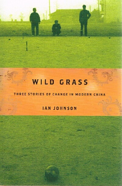 Image for Wild Grass:  Three Stories of Change in Modern China