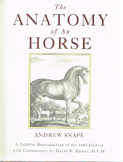 Image for The Anatomy of an Horse:  A Faithful Reproduction of the 1683 Edition With Commentary by David W. Ramey, D. V. M.