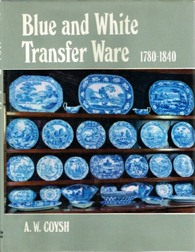 Image for Blue and White Transfer Ware 1780-1840