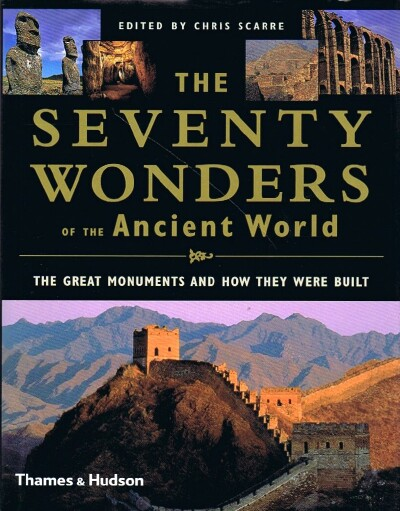 Image for The Seventy Wonders of the Ancient World The Great Monuments and How They Were Built