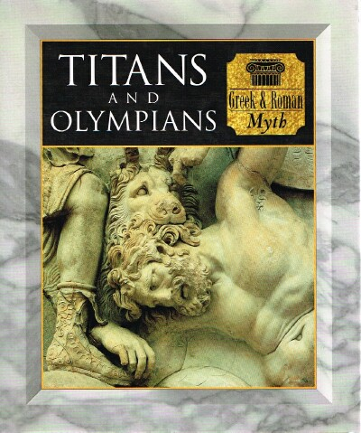 Image for Titans and Olympians: Greek & Roman Myth