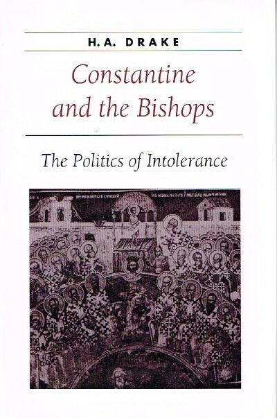 Image for Constantine and the Bishops The Politics of Intolerance