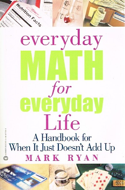 Image for Everyday Math for Everyday Life:  A Handbook for When It Just Doesn't Add Up