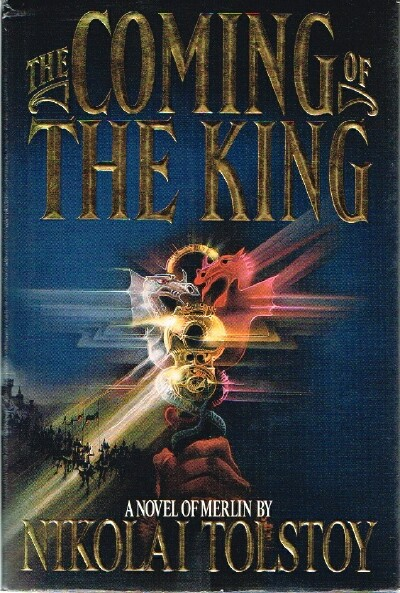 Image for The Coming Of The King A Novel of Merlin Very Closely Based on the Welsh Mabinogion