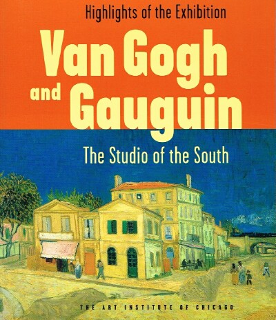 Image for Van Gogh and Gauguin:  The Studio of the South - Highlights of the Exhibition