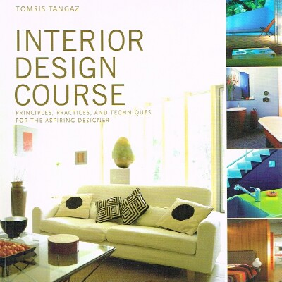 Image for Interior Design Course:  Principles, Practices, and Techniques for the Aspiring Designer