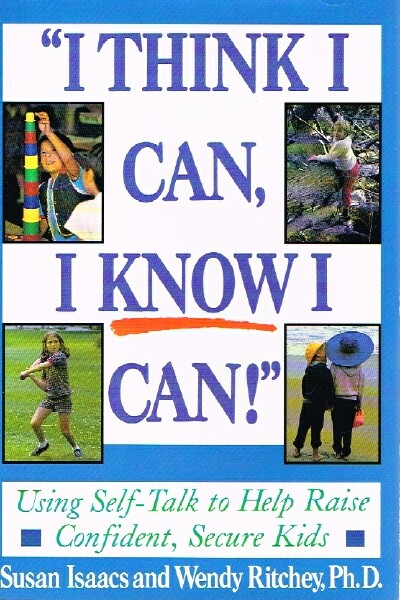 "Image for ""I Think I Can, I Know I Can!"":  Using Self-Talk to Help Raise Confident, Secure Kids"