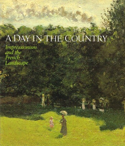 Image for A Day in the Country;  Impressionism and the French Landscape