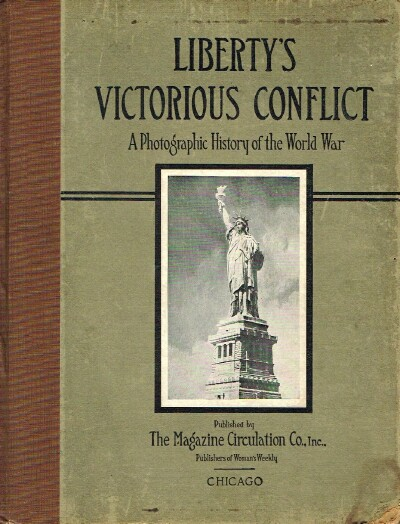 Image for Liberty's Victorious Conflict A Photographic History of the World War