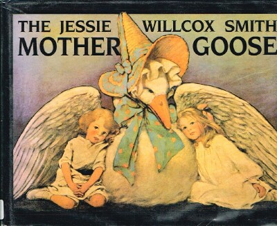 Image for The Jessie WIllcox Smith Mother Goose