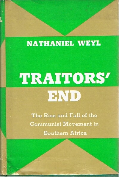 Image for Traitors' End The Rise and Fall of the Communist Movement in Southern Afrca