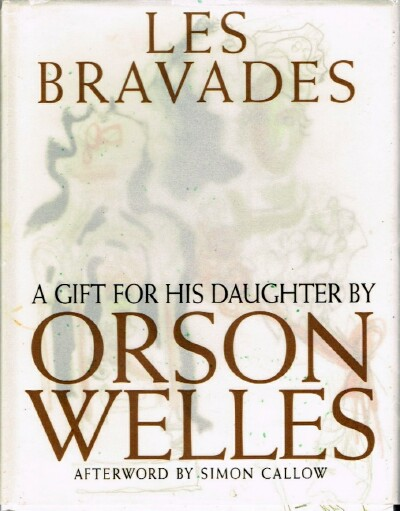 Image for Les Bravades A Gift for His Daughter by Orson Welles
