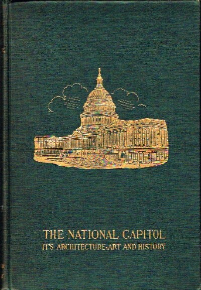 Image for The National Capitol: Its Architecture and Art and History
