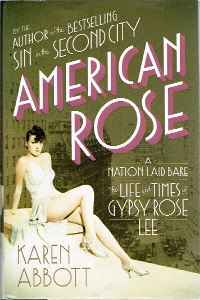 Image for American Rose A Nation Laid Bare:  The Life and Times of Gypsy Rose Lee