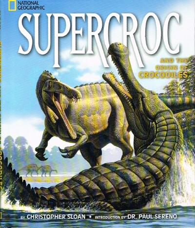 Image for Supercroc and the Origin of Crocodiles