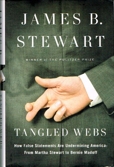 Image for Tangled Webs: How False Statements Are Undermining America: From Martha Stewart to Bernie Madoff