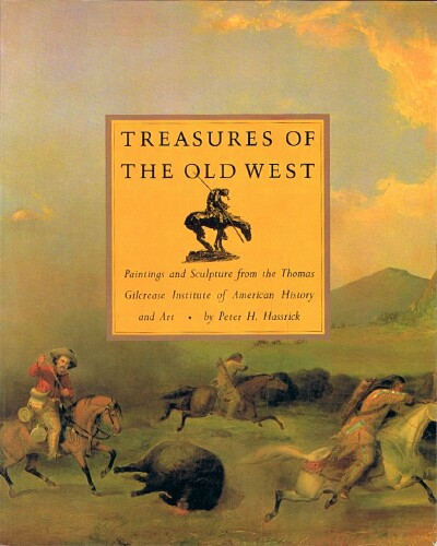 Image for Treasures of The Old West Paintings and Sculpture from the Thomas Gilcrease Institute of American History and Art