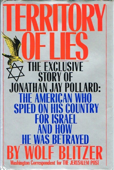 Image for Territory of Lies: The Exclusive Story of Jonathan Jay Pollard: The American Who Spied on His Country for Israel and How He Was Betrayed