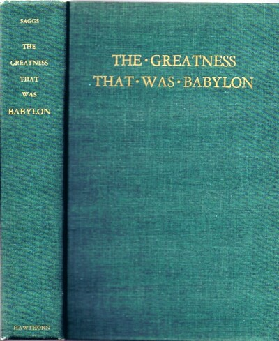 The Greatness That Was Babylon: A Sketch of the Ancient Civilization of the Tigris-Euphrates Valley
