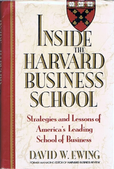 Image for Inside The Harvard Business School: Strategies and Lessons of America's Leading School of Business