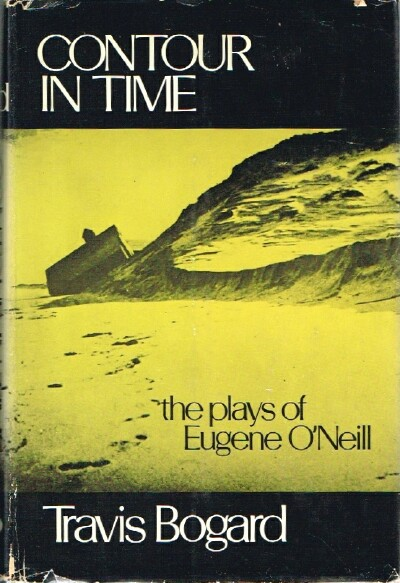 Image for Contour in Time: the Plays of Eugene O'Neill