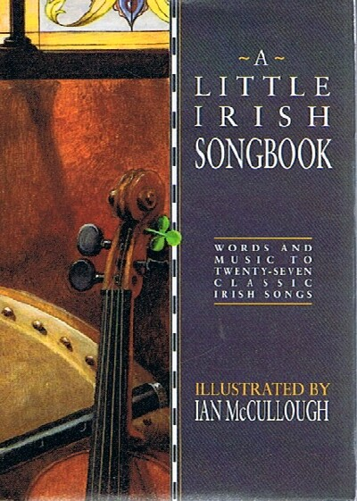 Image for A Little Irish Songbook Words and Music to Twenty-Seven Classic Irish Songs