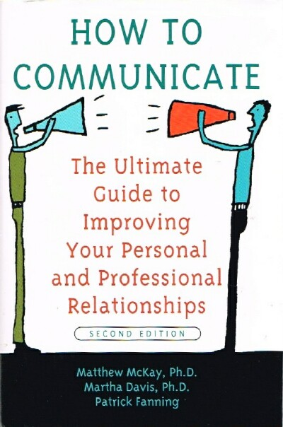 Image for How to Communicate: The Ultimate Guide to Improving Your Personal and Professional Relationships