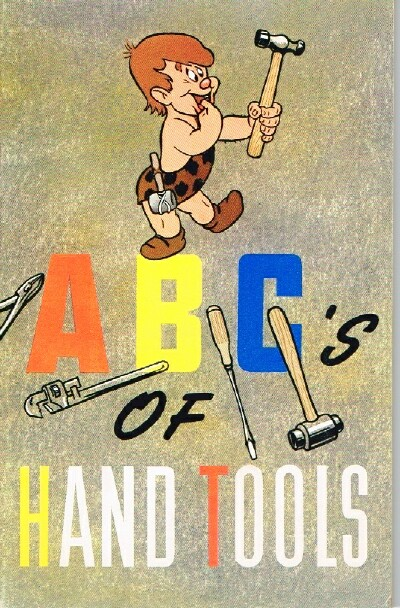 Image for ABC's of Hand Tools Their Correct Usage and Care