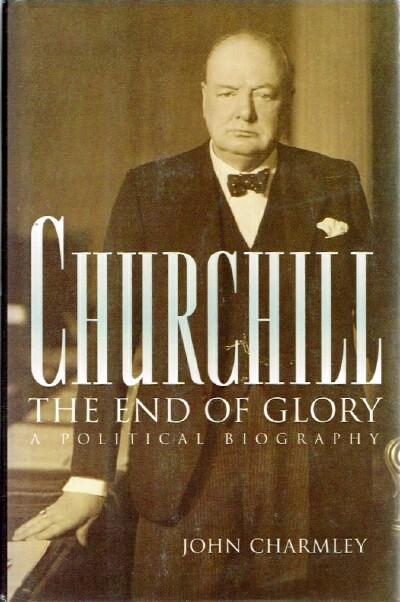 Image for Churchill: The End of Glory: A Political Biography