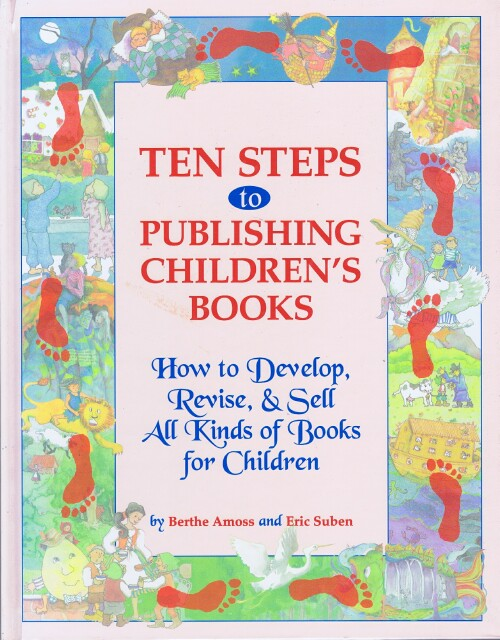 Image for Ten Steps to Publishing Children's Books: How to Develop, Revise, & Sell All Kinds of Books for Children