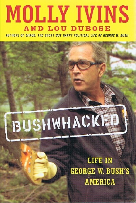 Image for Bushwacked: Life in George W. Bush's America
