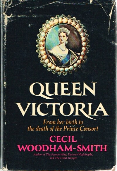 Image for Queen Victoria: From Her Birth to the Death of the Prince Consort