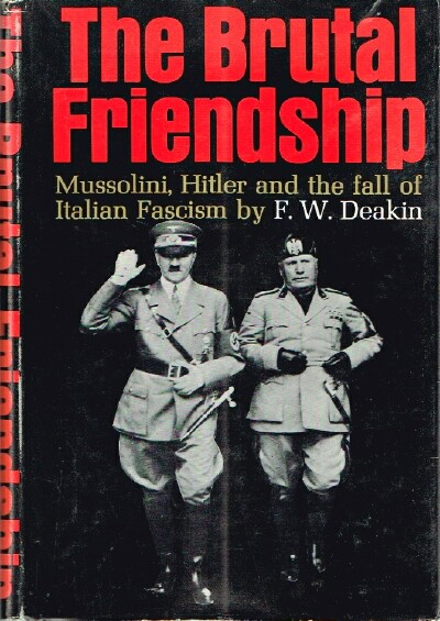 Image for The Brutal Friendship Mussolini, Hitler and the fall of Italian Fascism