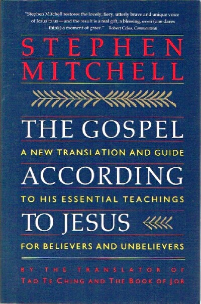 Image for The Gospel according to Jesus: A New Translation and Guide to his Essential Teachings for Believers and Unbelievers
